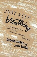 Just Keep Breathing by Reggie Dabbs and John Driver (2016, Paperback)