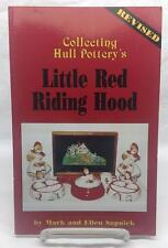 COLLECTING HULL POTTERY'S LITTLE RED RIDING HOOD BY MARK & ELLEN SUPNICK