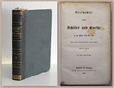 Briefwechsel zwischen Schiller und Goethe 1798 bis 1805 2. Ausgabe 2. Bd 1856 xz