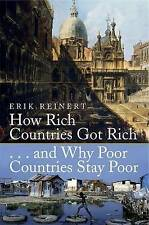 How Rich Countries Got Rich and Why Poor Countries Stay Poor, Erik S. Reinert