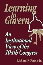 Learning to Govern: An Institutional View of the 104th Congress by Richard F....