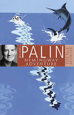 Michael Palin's Hemingway Adventure, Michael Palin