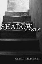 Shadow Pasts: 'Amateur Historians' and History's Mysteries, William D. Rubinstei