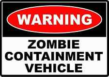Warning Zombie Containment Vehicle Umorismo Divertente Adesivo Decalcomania Muro Auto Furgone Bici