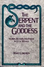 The Serpent and the Goddess: Women, Religion, and Power in Celtic Ireland