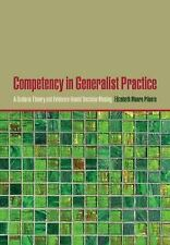 Competency in Generalist Practice: A Guide to Theory and Evidence-Based Decision