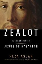 NEW Zealot The Life and Times of Jesus of Nazareth by Reza Aslan 2013 Hardcover