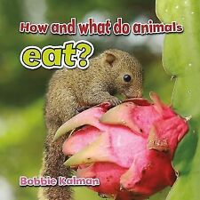 How and What Do Animals Eat? (All about Animals Close-Up)-ExLibrary