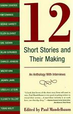 12 Short Stories and Their Making : An Anthology with Interviews by Paul...
