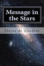 Message in the Stars by Elaine de Quadros (2014, Paperback)
