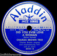 CHARLES BROWN TRIO-Tormented+Did You Ever Love A Woman-BLUES 78-ALADDIN #3044