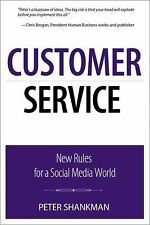 Que Biz-Tech Ser.: Customer Service : New Rules for a Social Media World by...