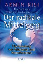 DER RADIKALE MITTELWEG - Buch mit Armin Risi - KOPP VERLAG - NEU