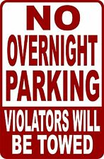 """""""NO OVERNIGHT PARKING """" VIOLATORS WILL BE TOWED SIGN 9""""X12"""""""