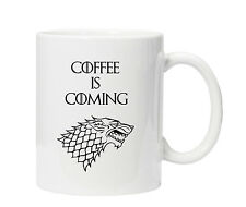 Game of Thrones Mug Cup Coffee is Coming - Ideal Fun Birthday Present/Gift