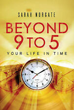 Beyond 9 to 5: Your Life in Time, Norgate, Sarah, Used; Good Book