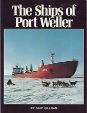 The Ships of Port Weller Ontario Nautical Book Skip Gillham