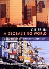 Cities in a Globalizing World : Global Report on Human Settlements 2001 by...