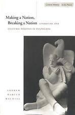 Making a Nation, Breaking a Nation: Literature and Cultural Politics in Yugosla
