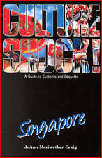 Culture Shock! Singapore: A Guide to Customs and Etiquette by JoAnn Craig...