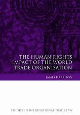 Studies in International Trade Law: The Human Rights Impact of the World...
