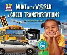 What in the World Is Green Transportation? (Going Green)-ExLibrary