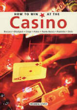How to Win at the Casino: Baccara  Black Jack  Craps  Poker  Punto Banco  Roulet