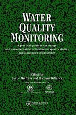 Water Quality Monitoring : Practical Guide to the Design and Implementation...