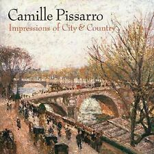 Camille Pissarro : Impressions of City and Country by Karen Levitov and...