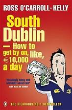 South Dublin - How to Get by on, Like, 10,000 Euro a Day,ACCEPTABLE Book