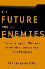 The Future and Its Enemies: The Growing Conflict Over Creativity, Enterprise, an