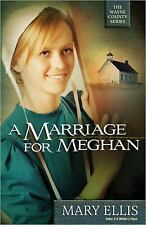 The Wayne County: A Marriage for Meghan by Mary Ellis (2011, Paperback)