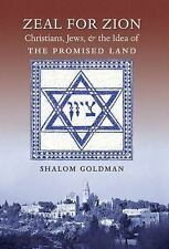 NEW - Zeal for Zion: Christians, Jews, and the Idea of the Promised Land