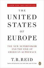 The United States of Europe The New Superpower and the End of American Supremacy