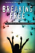 NEW - Breaking Free: True Stories of Girls Who Escaped Modern Slavery