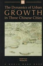 The Dynamics of Urban Growth in Three Chinese Cities (World Bank Publication), S