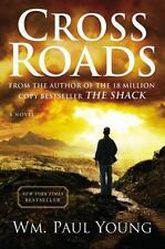 Cross Roads by William Paul Young (2012, Hardcover) author of The Shack