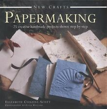 New Crafts : 25 Creative Handmade Projects Shown Step by Step: Papermaking:...