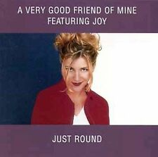 Very Good Friend of Mine, Just Round, Excellent Single