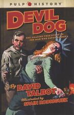 Devil Dog: The Amazing True Story of the Man Who Saved America (Pulp H-ExLibrary