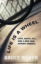 Life Is a Wheel: Love, Death, Etc., and a Bike Ride Across America (Thorndike Pr