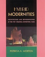 Hybrid Modernities : Architecture and Representation at the 1931 Colonial...