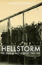 HELLSTORM THE DEATH OF NAZI GERMANY 1944-1947 HARDCOVER EDITION