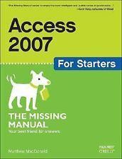 Missing Manual: Access 2007 for Starters by Matthew MacDonald (2007, Paperback)