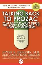 Talking Back to Prozac : What Doctors Aren't Telling You about Prozac and the...