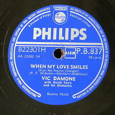 78rpm VIC DAMONE when my love smiles / the only man on the island