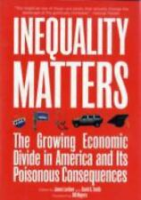 Inequality Matters : The Growing Economic Divide in America and Its Poisonous Co