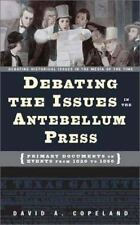 The Antebellum Era: Primary Documents on Events from 1820 to 1860 (Deb-ExLibrary