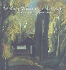 Writing Modern Chinese Art: Historiographic Explorations