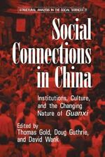 Social Connections in China: Institutions, Culture, and the Changing Nature of